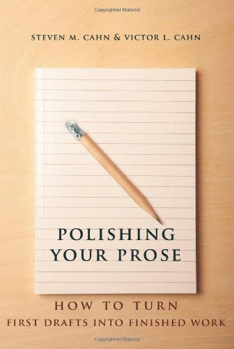 Download Polishing Your Prose: How to Turn First Drafts into Finished Work 0231160895