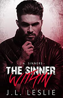 The Sinner Within (L.A. Sinners MC Book 1) by [Leslie, J.L.]