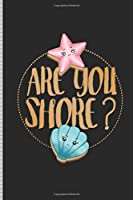Are You Shore?: Blank Lined Journal Notebook, 108 Pages, Soft Matte Cover, 6 x 9