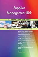 Supplier Management Risk A Complete Guide - 2020 Edition