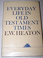 Everyday Life in Old Testament Times