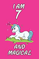 I Am 7 and Magical: 6x9 Unlined 120 pages writing Kids Birthday Notebook for Boys and girls