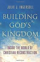 Building God's Kingdom: Inside the World of Christian Reconstruction【洋書】 [並行輸入品]