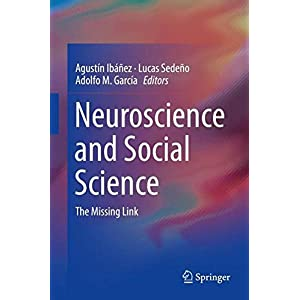 Neuroscience and Social Science: The Missing Link
