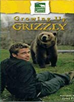 Growing Up Grizzly [DVD]