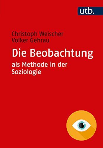 Die Beobachtung als Methode in der Soziologie (German Edition)