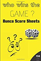Bunco score sheets: 150 pages large number of pages, to enjoy more of your favorite dice game, the ideal gift for bunco players, bunco dice game, bunco score cards, bunko dice game