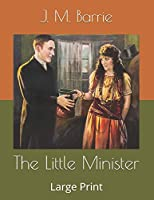 The Little Minister: Large Print