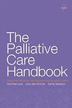 The Palliative Care Handbook: Guidelines for clinical management and symptom control by [MacLeod, Rod, Vella-Brincat, Jane, Macleod, Sandy]