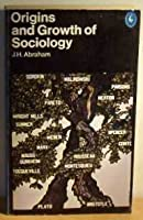 Origins and Growth of Sociology