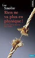 Rien Ne Va Plus En Physique !. L''Chec de La Th'orie Des Cordes