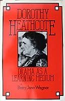 Dorothy Heathcote: DRAMA
