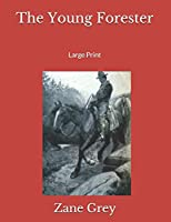 The Young Forester: Large Print