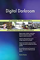 Digital Darkroom A Complete Guide - 2020 Edition