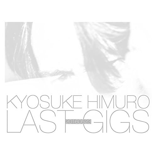 KYOSUKE HIMURO LAST GIGS<初回BOX限定盤>(2BD) [Blu-ray]
