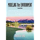 Modeling the Environment, Second Edition: An Introduction To System Dynamics Modeling Of Environmental Systems