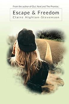 Escape & Freedom by [Highton-Stevenson, Claire]