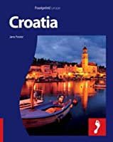 Footprint Croatia: With Popout Map (Footprint Destination Guides)