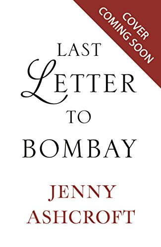 Last Letter to Bombay: A breathtaking story of betrayal, separation, and fierce love (English Edition)
