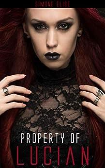 PROPERTY OF LUCIAN: Hade's Horsemen Motorcycle Romance Book One (Hades Horsemen 1) by [Elise, Simone]