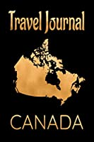 Travel Journal Canada: Blank Lined Travel Journal. Pretty Lined Notebook & Diary For Writing And Note Taking For Travelers.(120 Blank Lined Pages - 6x9 Inches)