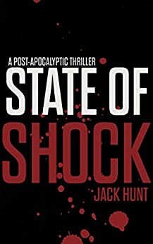 State of Shock: A Post-Apocalyptic Survival Thriller - Book 2 (Camp Zero) by [Hunt, Jack]