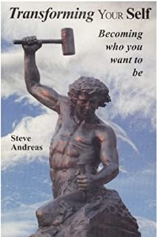 Transforming Your Self: Becoming Who You Want to Be by [Andreas, Steve]