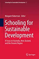 Schooling for Sustainable Development:: A Focus on Australia, New Zealand, and the Oceanic Region