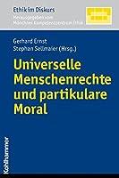 Universelle Menschenrechte Und Partikulare Moral (Ethik Im Diskurs)