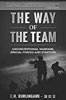 The Way of the Team: Unconventional Warfare, Special Forces and Startups (Leadership)