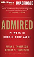 Admired: 21 Ways to Double Your Value, Library Edition