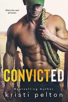 CONVICTED by [Pelton, Kristi]