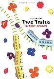 Two Trains―とぅーとれいんず (学研の新・創作)