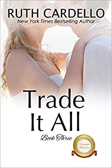 Trade It All (The Barrington Billionaires Book 3) by [Cardello, Ruth]
