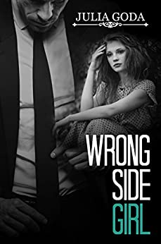Wrong Side Girl (The Girl Series Book 1) by [Goda, Julia]