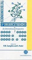 The Economics of Organic Farming: An International Perspective (Cabi Cabi)
