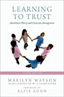 Learning to Trust: Attachment Theory and Classroom Management【洋書】 [並行輸入品]