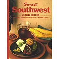 Sunset Southwest Cook Book