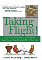 Taking Flight!: Master the DISC Styles to Transform Your Career Your Relationships.Your Life【洋書】 [並行輸入品]