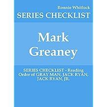 Mark Greaney - SERIES CHECKLIST - Reading Order of GRAY MAN, JACK RYAN, JACK RYAN, JR.