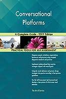 Conversational Platforms A Complete Guide - 2019 Edition