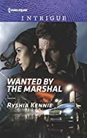 Wanted by the Marshal (Harlequin Intrigue: American Armor)