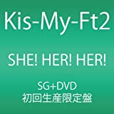 SHE! HER! HER!(DVD付) [Single, CD+DVD, Limited Edition, Maxi] / Kis-My-Ft2 (CD - 2012)