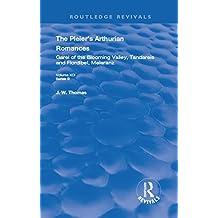 The Pleier's Arthurian Romances: Garel of the Blooming Valley, Tandareis and Floribel, Meleranz (Routledge Revivals)