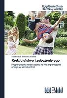 Rodzicielstwo i zubożenie ego: Proponowany model oparty na idei ograniczonej energii w samokontroli
