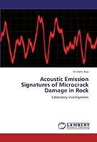 Acoustic Emission Signatures of Microcrack Damage in Rock: Laboratory investigations