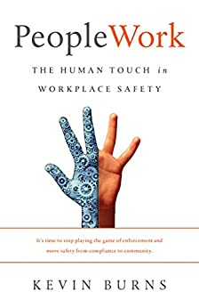 PeopleWork: The Human Touch in Workplace Safety by [Burns, Kevin]