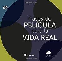 Frases de pelicula para la vida real / Movie Lines for Real Life (Cinefilia / Cinephile)