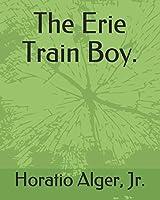 The Erie Train Boy.