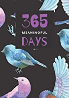 365 Meaningful Days: Big Blank Journal With Page Per Day For Entire Year Projects